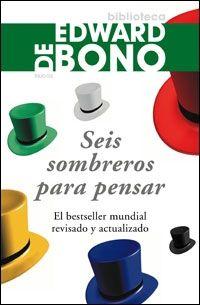 Seis Sombreros para Pensar por Edward De Bono